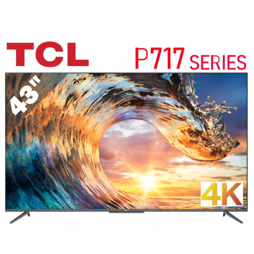 """TCL 43P717 43"""" 4K UHD ANDROID 電視 P717 系列"""