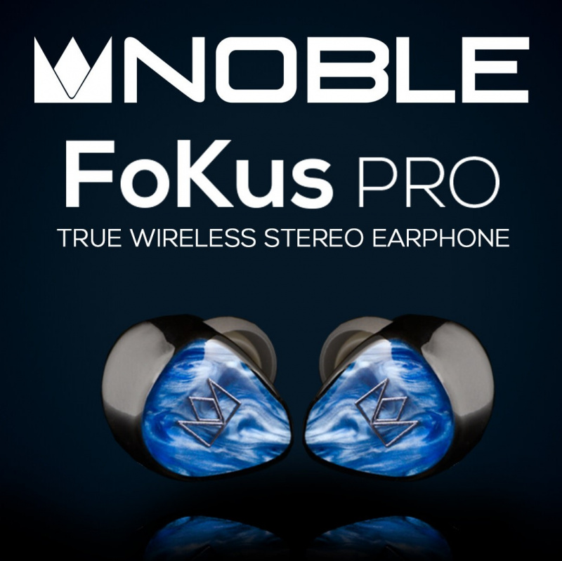 Noble Audio FoKus PRO 混合單元真無線耳機